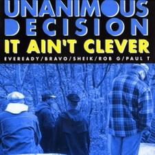 Unanimous Decision – It Ain't Clever (1993)