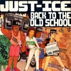 Just-Ice – Back to the Old School (1986)