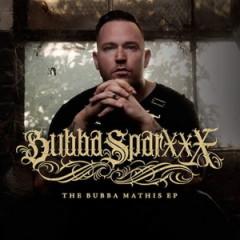 Bubba Sparxxx – The Bubba Mathis EP (2016)