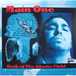 Main One – Birth Of The Ghetto Child (1995)