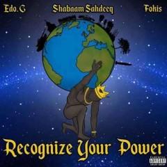 Edo. G, Shabaam Sahdeeq & Fokis – Recognize Your Power (2016)
