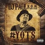 DJ Paul – Yots (Year of the Six) Pt. 1 (2016)
