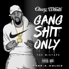 Chevy Woods – Gang Shit Only (2016)