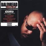 Guru – Baldhead Slick & Da Click (2001)