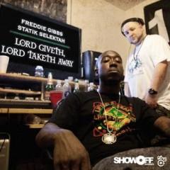 Freddie Gibbs & Statik Selektah – Lord Giveth, Lord Taketh Away EP (2011)