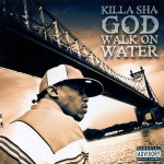 Killa Sha – God Walk On Water (2007)