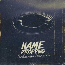 Sebastian Hochstein – Name Dropping (2016)
