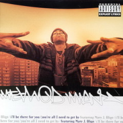 Method Man – I'll Be There for You / You're All I Need to Get By (1995)