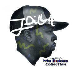 J Dilla – Jay Dee's Ma Dukes Collection (2016)