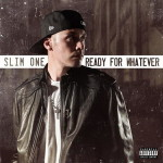 Slim One – Ready for Whatever (2016)