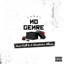 VA – No Genre – Don't Call It a Christmas Album (2016)
