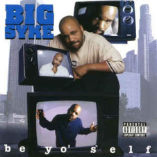 Big Syke – Be Yo' Self (1996)