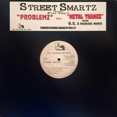 Street Smartz – Problemz / Metal Thangz (1996)