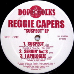 Reggie Capers – Suspect EP (2013) Recorded 1997