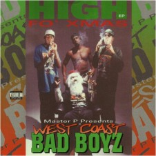 Master P presents: Westcoast Bad Boyz – High Fo' Xmax EP (1994)