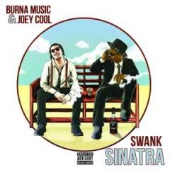 Joey Cool & Burna Music – Swank Sinatra (2016)