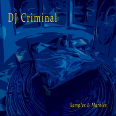 DJ Criminal – Samples & Marbles (2016)