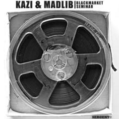 Kazi & Madlib – Blackmarket Seminar (2014)