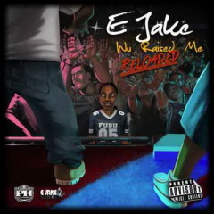 E Jake – Wu Raised Me Reloaded (2016)