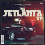 Currens$y, Corner Boy P & T.Y. – The Jetlanta EP (2017)