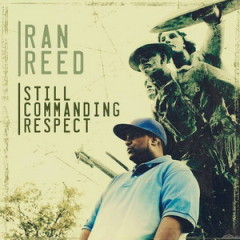 Ran Reed – Still Commanding Respect (2017)