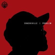 Problem – Chachiville (2017)