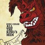 King Cesar (Monsta Island Czars) – All The King's Men (2016)