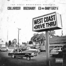 Baby Eazy E, Big2daboy & Collarossi – West Coast Drive Thru (2016)