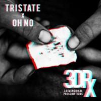 Oh No & Tri-State – 3 Dimensional Prescriptions (2017)