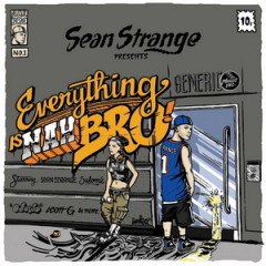 Sean Strange Presents: Eveything Is Nah Bro (2017)