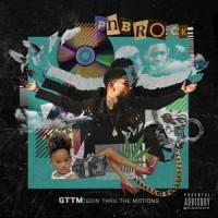 PnB Rock – GTTM: Goin Thru the Motions (2016)