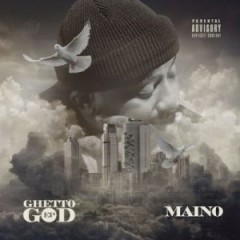 Maino – Ghetto God (2017)