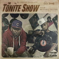 Rydah J. Klyde & DJ Fresh – The Tonite Show (2017)