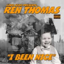 Ren Thomas – I Been Nice (2017)