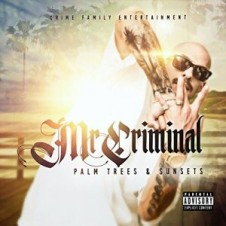 Mr. Criminal – Palm Trees and Sunsets (2017)