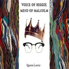 Quadir Lateef – Voice of Biggie Mind of Malcolm (2015)