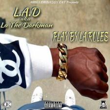 LA the Darkman – Play by La Rules (2017)