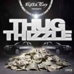 Killa Tay – Thug Thizzle (2017)