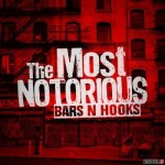 Bars N Hooks – The Most Notorious (2017)