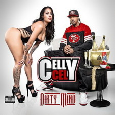 Celly Cel – Dirty Mind (2017)