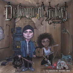Delinquent Habits – It Could Be Round Two (2017)