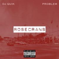 DJ Quik & Problem – Rosecrans (2017)