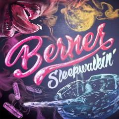 Berner – Sleepwalking (2017)