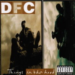 DFC – Things In Tha Hood (1994)
