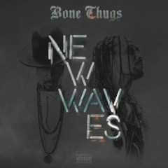 Bone Thugs – New Waves (Bonus Track Edition) (2017)