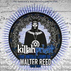 Killah Priest – The Untold Story Of Walter Reed Part 2 (2017)