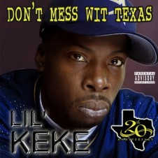 Lil' Keke – Don't Mess wit Texas (20th Anniversary Edition) (2017)