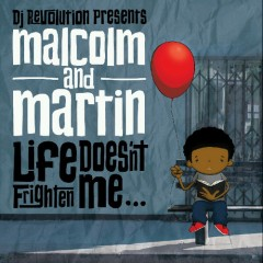 Malcolm & Martin – Life Doesn't Frighten Me (2011)