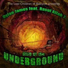 Dylan James & Rasul Allah7 – Rise Of The Underground (Lost Children of Babylon Presents) (2017)