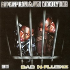Rappin' Ron & Ant Diddley Dog – Bad N-Fluenz (1995)